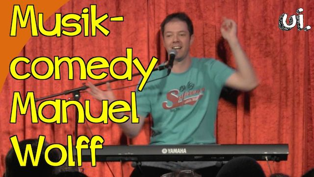 Musik Comedy Manuel Wolff